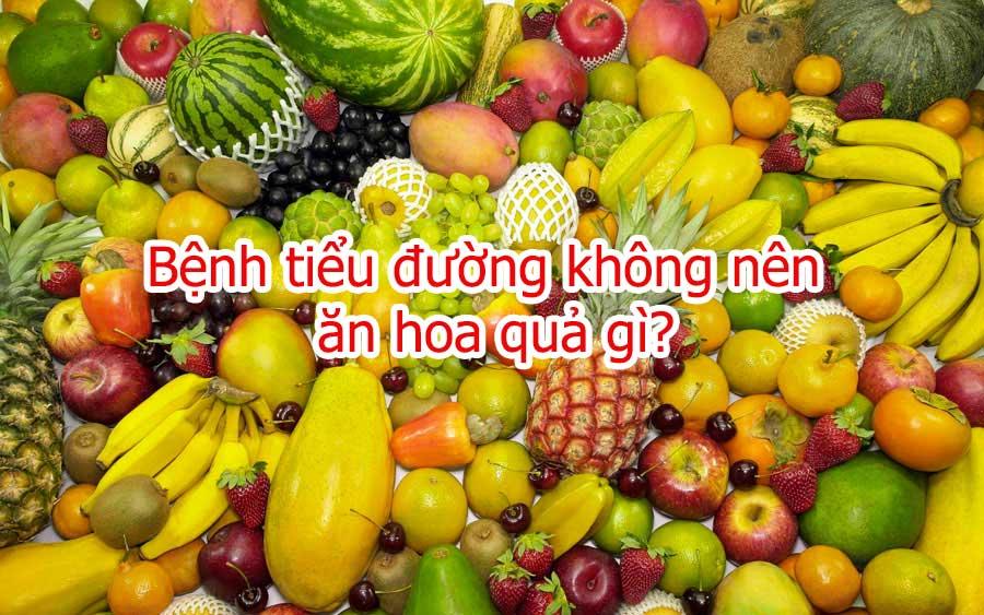 Những loại trái cây người bệnh tiểu đường không nên ăn