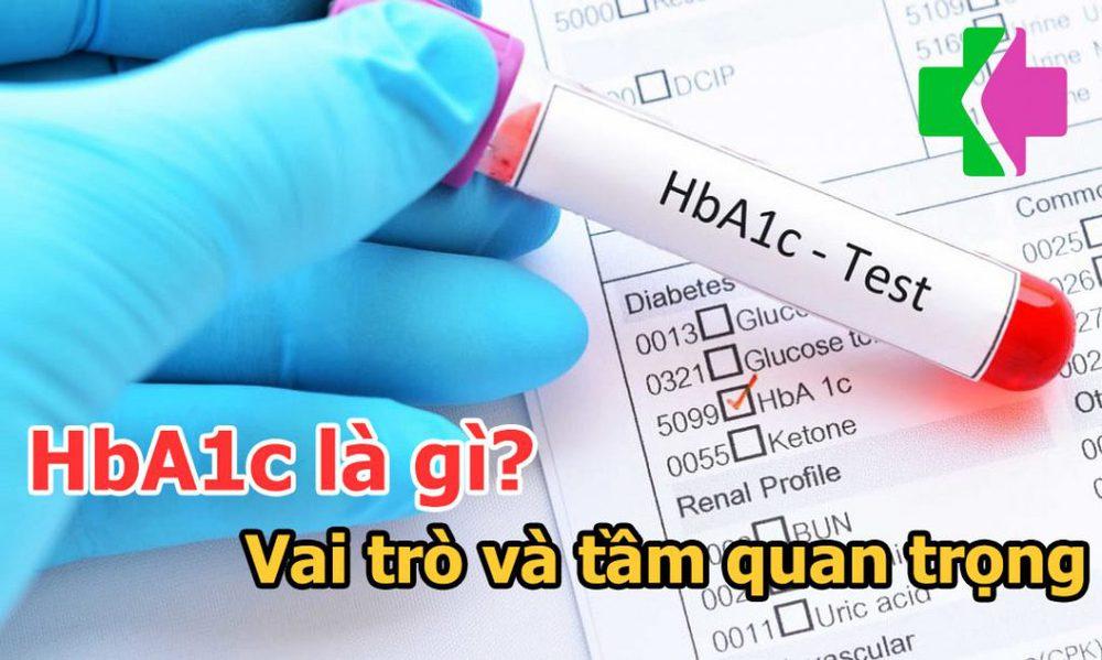 HbA1c là gì? Vai trò và tầm quan trọng